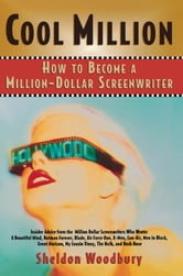 Cool Million - How to Become a Million-Dollar Screenwriter ebook by Sheldon Woodbury
