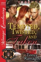 Tempted, Twisted, and Taken ebook by Tonya Ramagos