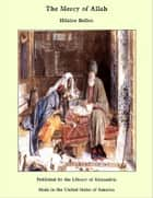 The Mercy of Allah ebook by Hilaire Belloc