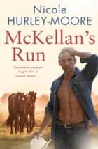 McKellan's Run ebook by Nicole Hurley-Moore