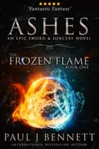 Ashes - An Epic Sword & Sorcery Novel ebook by