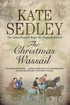 Christmas Wassail ebook by Kate Sedley