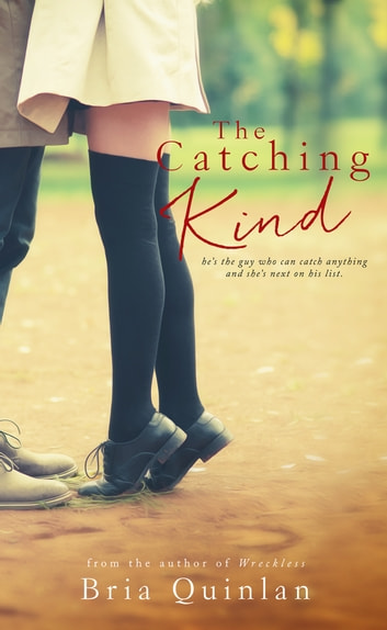 The Catching Kind ebook by Bria Quinlan