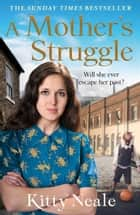 A Mother's Struggle ebook by Kitty Neale