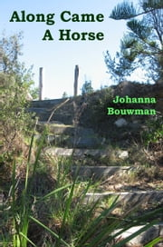 Along Came A Horse ebook by Johanna Bouwman
