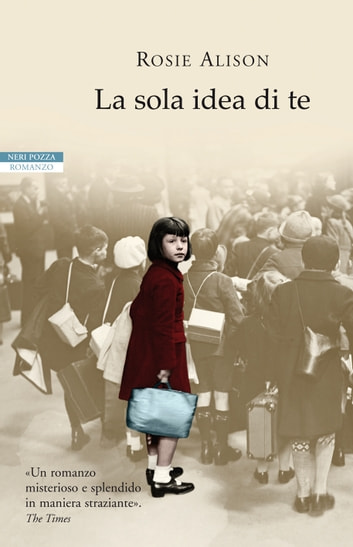 La sola idea di te ebook by Rosie Alison