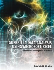 Guerilla Data Analysis Using Microsoft Excel ebook by Oz du Soleil,Bill Jelen