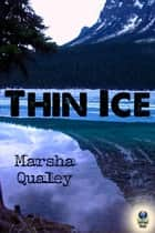 Thin Ice ebook by Marsha Qualey