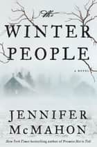 The Winter People - A Novel eBook by Jennifer McMahon