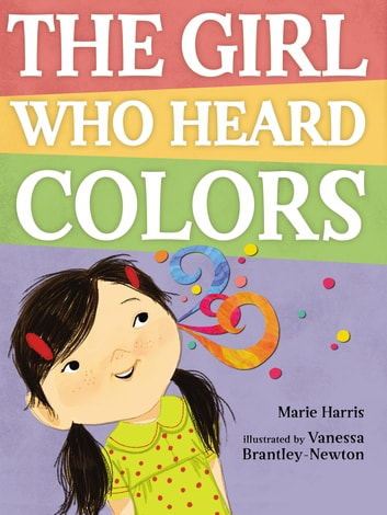 The Girl Who Heard Colors ebook by Marie Harris