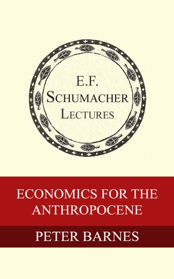 Economics for the Anthropocene ebook by Peter Barnes,Hildegarde Hannum