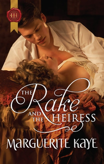 The Rake And The Heiress ebook by Marguerite Kaye