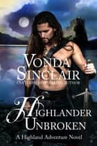 Highlander Unbroken ebook by