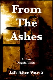 From The Ashes ebook by Angela White