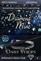 Diamond Mine ebook by Daisy Philips