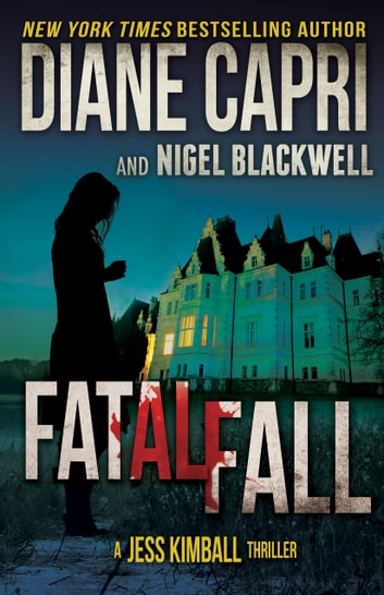 Fatal Fall: A Jess Kimball Thriller ebook by Diane Capri
