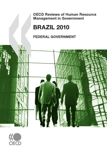 OECD Reviews of Human Resource Management in Government: Brazil 2010 - Federal Government ebook by Collective