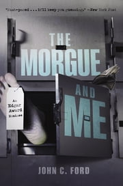 The Morgue and Me ebook by John C. Ford