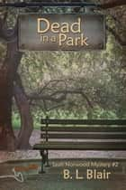 Dead in a Park ebook by B. L. Blair