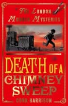 Death of a Chimney Sweep ebook by Cora Harrison
