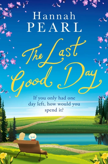 The Last Good Day 電子書 by Hannah Pearl