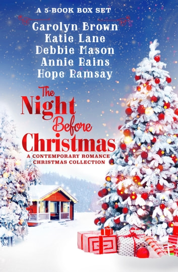 The Night Before Christmas Box Set - A Contemporary Romance Collection ebook by Carolyn Brown,Katie Lane,Debbie Mason,Annie Rains,Hope Ramsay