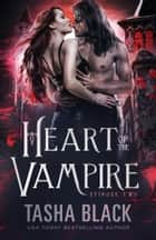 Heart of the Vampire: Episode 2 ebook by Tasha Black