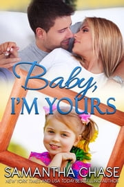 Baby, I'm Yours ebook by Samantha Chase