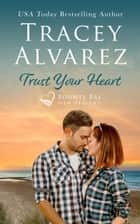 Trust Your Heart ebook by Tracey Alvarez