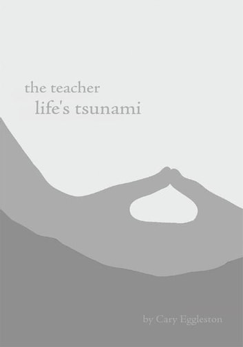 the teacher - life's tsunami ebook by cary eggleston