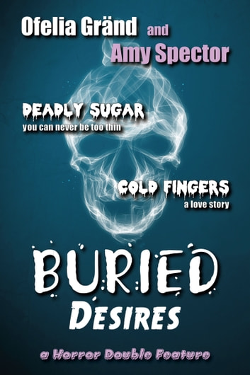 Buried Desires ebook by Ofelia Grand,Amy Spector