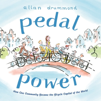 Pedal Power - How One Community Became the Bicycle Capital of the World ebook by Allan Drummond