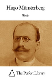 Works of Hugo Münsterberg ebook by Hugo Münsterberg