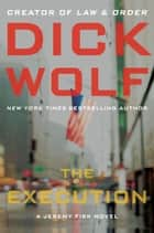 The Execution ebook by Dick Wolf