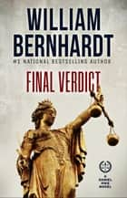 Final Verdict - Daniel Pike Legal Thriller Series ebook by WILLIAM BERNHARDT
