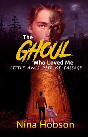 The Ghoul Who Loved Me: Little Ava's Rite of Passage - The Ghoul Who Loved Me, #2 ebook by Nina Hobson