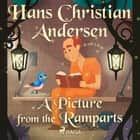 A Picture from the Ramparts audiobook by Hans Christian Andersen