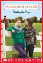 Wildwood Stables #5: Stealing the Prize ebook by Suzanne Weyn