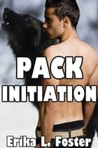 Pack Initiation ebook by Erika Foster