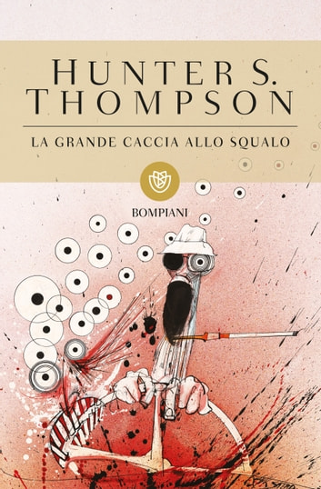 La grande caccia allo squalo eBook by Hunter S. Thompson