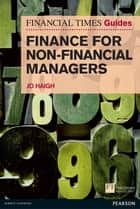 FT Guide to Finance for Non-Financial Managers ePub eBook ebook by Jo Haigh