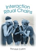 Interaction Ritual Chains ebook by Randall Collins