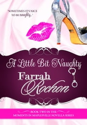 A Little Bit Naughty ebook by Farrah Rochon