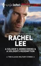 A Soldier's Homecoming & A Soldier's Redemption ebook by Rachel Lee