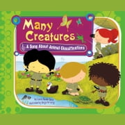 Many Creatures - A Song About Animal Classifications audiobook by Laura Purdie Salas