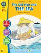 The Old Man and the Sea - Literature Kit Gr. 9-12 ebook by Gideon Jagged