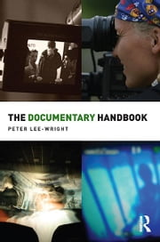 The Documentary Handbook ebook by Peter Lee-Wright