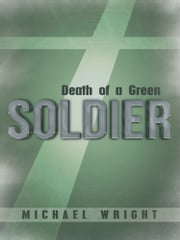 Death of a Green Soldier ebook by Michael Wright