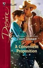 A Convenient Proposition ebook by Cindy Gerard