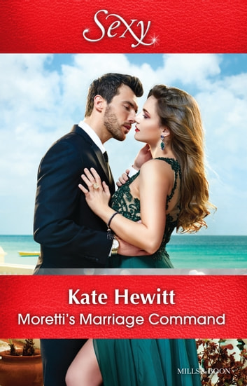 Moretti's Marriage Command 電子書 by Kate Hewitt